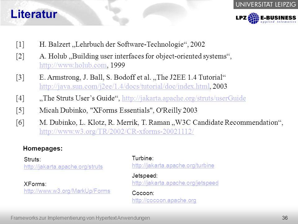 """Literatur [1] H. Balzert """"Lehrbuch der Software-Technologie , 2002 [2]"""